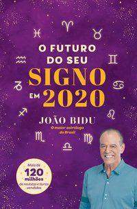 O FUTURO DO SEU SIGNO EM 2020 - BIDU, JOÃO