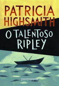O TALENTOSO RIPLEY - HIGHSMITH, PATRICIA