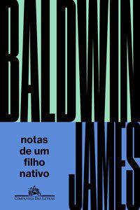NOTAS DE UM FILHO NATIVO - BALDWIN, JAMES