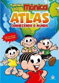 TURMA DA MÔNICA - ATLAS - CONHECENDO O MUNDO - CIRANDA CULTURAL