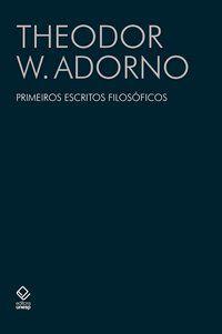 PRIMEIROS ESCRITOS FILOSÓFICOS - ADORNO, THEODOR W.