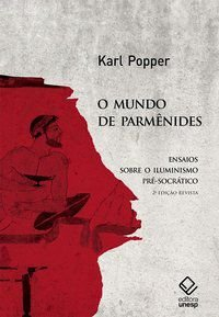 O MUNDO DE PARMÊNIDES - 2ª EDIÇÃO - POPPER, KARL