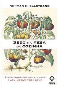SEXO NA MESA DA COZINHA - ELLSTRAND, NORMAN C.