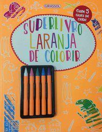 SUPERLIVRO LARANJA DE COLORIR - VOL. 2 - SUSAETA EDICIONES - ESPANHA