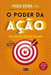 O PODER DA AÇÃO - VIEIRA, PAULO