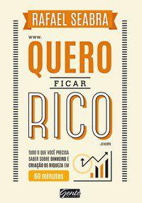 QUERO FICAR RICO - SEABRA, RAFAEL