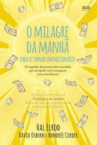 O MILAGRE DA MANHÃ PARA SE TORNAR UM MILIONÁRIO - ELROD, HAL