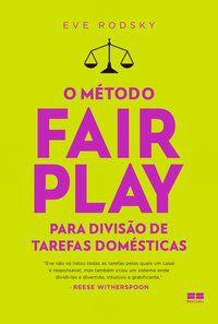 O MÉTODO FAIR PLAY PARA DIVISÃO DE TAREFAS DOMÉSTICAS - RODSKY, EVE