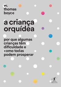 A CRIANÇA ORQUÍDEA - Traduzido por: MARQUES, RENATO