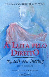 A LUTA PELO DIREITO - VOL. 47 - VON IHERING, RUDOLF