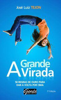 A GRANDE VIRADA - TEJON, JOSÉ LUIZ