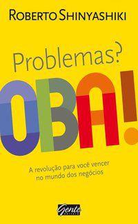 PROBLEMAS? OBA! - SHINYASHIKI, ROBERTO