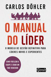 O MANUAL DO LÍDER - DÖHLER, CARLOS ALEXANDRE