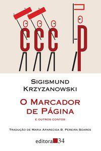 O MARCADOR DE PÁGINA E OUTROS CONTOS - KRZYZANOWSKI, SIGISMUND