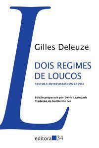DOIS REGIMES DE LOUCOS - DELEUZE, GILLES