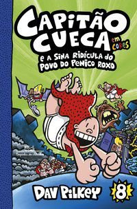 CAPITÃO CUECA E A SINA RIDÍCULA DO POVO DO PENICO ROXO - EM CORES! - VOL. 8 - PILKEY, DAV