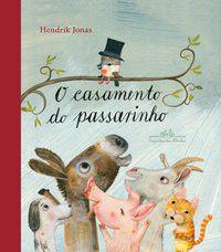 O CASAMENTO DO PASSARINHO - JONAS, HENDRIK