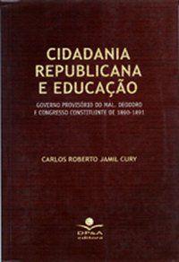 CIDADANIA REPUBLICANA E EDUCAÇÃO - CURY, CARLOS ROBERTO JAMIL