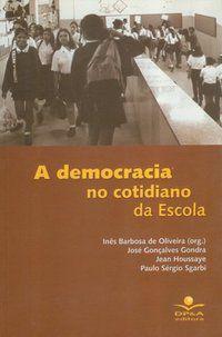 A DEMOCRACIA NO COTIDIANO DA ESCOLA - HOUSSAYE, JEAN