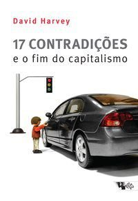 17 CONTRADIÇÕES E O FIM DO CAPITALISMO - HARVEY, DAVID
