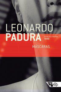 MÁSCARAS - PADURA, LEONARDO