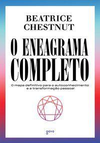 O ENEAGRAMA COMPLETO - CHESTNUT, BEATRICE