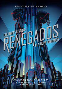 RENEGADOS - MEYER, MARISSA