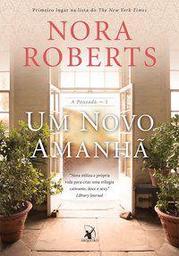 UM NOVO AMANHÃ (A POUSADA – LIVRO 1) - VOL. 1 - ROBERTS, NORA