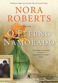 O ETERNO NAMORADO (A POUSADA – LIVRO 2) - VOL. 2 - ROBERTS, NORA