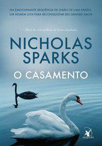 O CASAMENTO - SPARKS, NICHOLAS