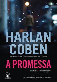 A PROMESSA (MYRON BOLITAR – LIVRO 8) - COBEN, HARLAN