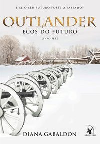 OUTLANDER: ECOS DO FUTURO – LIVRO 7 - VOL. 7 - GABALDON, DIANA
