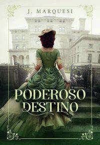 PODEROSO DESTINO - MARQUESI, J.