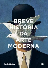 BREVE HISTORIA DA ARTE MODERNA - HODGE, SUSIE