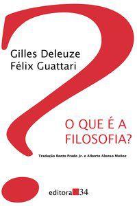 O QUE É A FILOSOFIA? - DELEUZE, GILLES