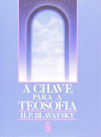 CHAVE PARA A TEOSOFIA, A - -