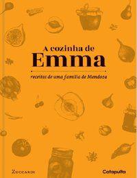 COZINHA DE EMMA: RECEITAS DE UMA FAMÍLIA MENDOZA - VOL. 1 - ZUCCARDI, EMMA