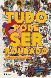 TUDO PODE SER ROUBADO - MADALOSSO, GIOVANA