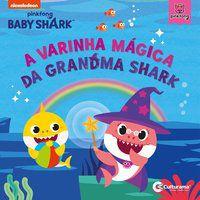 A VARINHA MAGICA DA GRANDMA SHARK - RODRIGUES, NAIHOBI S.