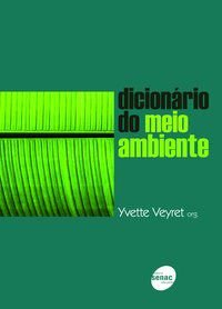 DICIONÁRIO DO MEIO AMBIENTE - VEYRET, YVETTE