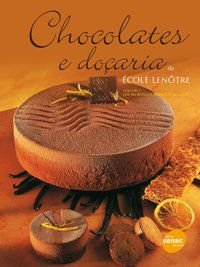 CHOCOLATES E DOÇARIA VOLUME II - ÉCOLE LENÔTRE