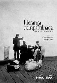 HERANÇA COMPARTILHADA - HERITAGE, SHARED
