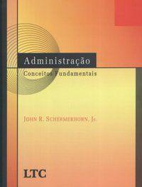 ADMINISTRAÇÃO - CONCEITOS FUNDAMENTAIS - SCHERMERHORN
