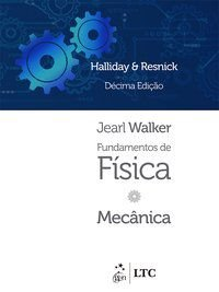 FUNDAMENTOS DE FÍSICA - VOLUME 1 - MECÂNICA - RESNICK, ROBERT