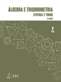 ÁLGEBRA E TRIGONOMETRIA VOL. 2 - YOUNG, CYNTHIA Y.