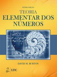 TEORIA ELEMENTAR DOS NÚMEROS - BURTON, DAVID M.