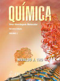 QUÍMICA - UMA ABORDAGEM MOLECULAR - VOLUME 2 - TRO, NIVALDO J.