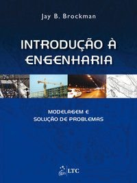 INTRODUÇÃO À ENGENHARIA - MODELAGEM E SOLUÇÃO DE PROBLEMAS - BROCKMAN