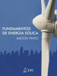 FUNDAMENTOS DE ENERGIA EÓLICA - PINTO, OLIVEIRA