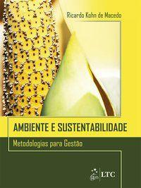 AMBIENTE E SUSTENTABILIDADE: METODOLOGIAS PARA GESTÃO - MACEDO, RICARDO KOHNDE